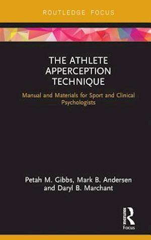 Athlete Apperception Technique af Mark B. Andersen, Daryl B. Marchant, Petah M. Gibbs