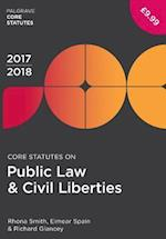 Core Statutes on Public Law & Civil Liberties 2017-18 (Palgrave Core Statutes)