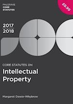 Core Statutes on Intellectual Property 2017-18 (Palgrave Core Statutes)