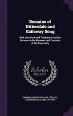 Remains of Nithesdale and Galloway Song: With Historical and Traditional Notices Relative to the Manners and Customs of the Peasantry