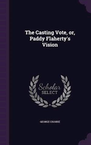 The Casting Vote, or, Paddy Flaherty's Vision