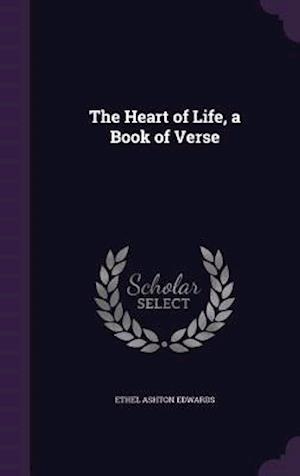 The Heart of Life, a Book of Verse
