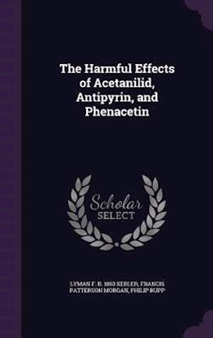 The Harmful Effects of Acetanilid, Antipyrin, and Phenacetin