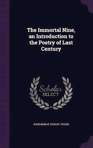 The Immortal Nine, an Introduction to the Poetry of Last Century