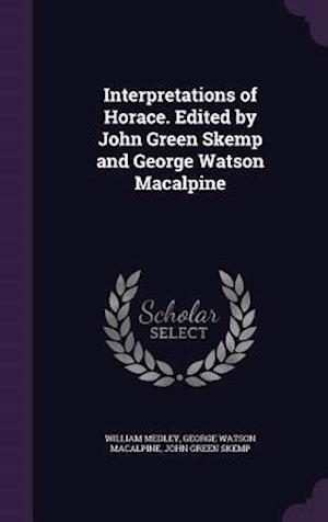 Interpretations of Horace. Edited by John Green Skemp and George Watson Macalpine