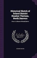 Historical Sketch of School District Number Thirteen, North Danvers