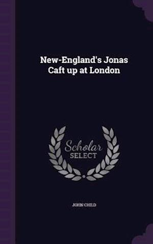 Bog, hardback New-England's Jonas Caft up at London af John Child
