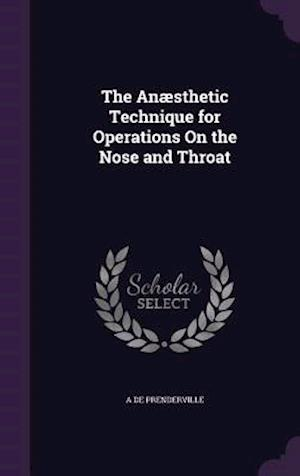 The Anaesthetic Technique for Operations on the Nose and Throat