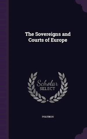 The Sovereigns and Courts of Europe