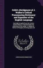 Cobb's Abridgment of J. Walker's Critical Pronouncing Dictionary and Expositor of the English Language