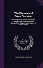 The Elements of Greek Grammar af Joseph George Greenwood