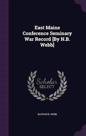 East Maine Conference Seminary War Record [By N.B. Webb]