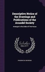 Descriptive Notice of the Drawings and Publications of the Arundel Society: Arranged in the Order of Their Issue
