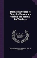 Minnesota Course of Study for Elementary Schools and Manual for Teachers af Theda Gildemeister