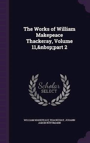 The Works of William Makepeace Thackeray, Volume 11, part 2