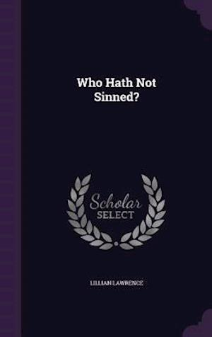 Who Hath Not Sinned?