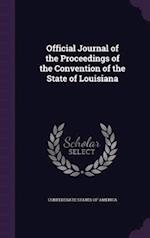 Official Journal of the Proceedings of the Convention of the State of Louisiana