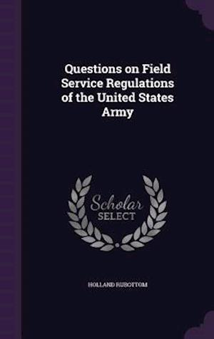 Questions on Field Service Regulations of the United States Army