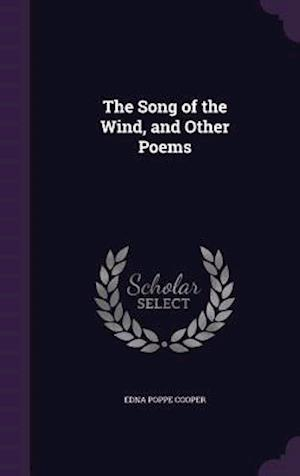 The Song of the Wind, and Other Poems
