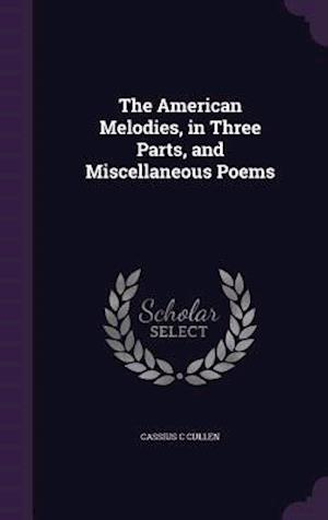 The American Melodies, in Three Parts, and Miscellaneous Poems