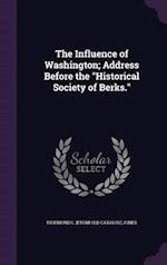 The Influence of Washington; Address Before the