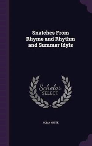 Snatches from Rhyme and Rhythm and Summer Idyls