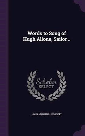 Words to Song of Hugh Allone, Sailor ..