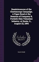 Reminiscences of the Chattanooga Campaign. a Paper Read at the Reunion of Company B, Fortieth Ohio Volunteer Infantry, at Xenia, O., August 22, 1894 af Isaac C. Doan