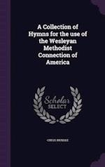A Collection of Hymns for the use of the Wesleyan Methodist Connection of America