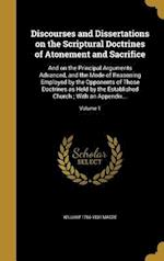 Discourses and Dissertations on the Scriptural Doctrines of Atonement and Sacrifice af William 1766-1831 Magee