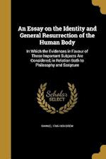 An Essay on the Identity and General Resurrection of the Human Body af Samuel 1765-1833 Drew