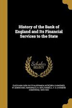 History of the Bank of England and Its Financial Services to the State af Eugen Von 1858-1917 Philippovich