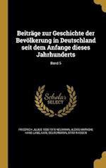 Beitrage Zur Geschichte Der Bevolkerung in Deutschland Seit Dem Anfange Dieses Jahrhunderts; Band 5 af Alexis Markow, Hans Lang, Friedrich Julius 1835-1910 Neumann