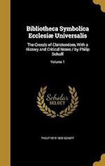 Bibliotheca Symbolica Ecclesiae Universalis af Philip 1819-1893 Schaff
