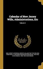 Calendar of New Jersey Wills, Administrations, Etc; Volume 4 af William 1847-1914 Nelson