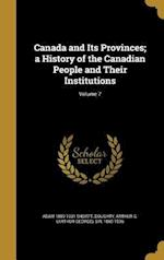 Canada and Its Provinces; A History of the Canadian People and Their Institutions; Volume 7 af Adam 1859-1931 Shortt