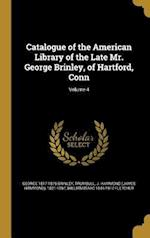 Catalogue of the American Library of the Late Mr. George Brinley, of Hartford, Conn; Volume 4 af George 1817-1875 Brinley, William Isaac 1844-1917 Fletcher
