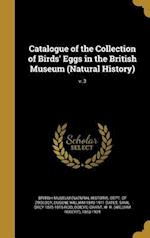 Catalogue of the Collection of Birds' Eggs in the British Museum (Natural History); V. 3 af Savil Grey 1845-1915 Reid, Eugene William 1845-1911 Oates