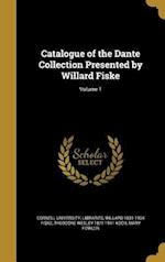 Catalogue of the Dante Collection Presented by Willard Fiske; Volume 1 af Theodore Wesley 1871-1941 Koch, Willard 1831-1904 Fiske