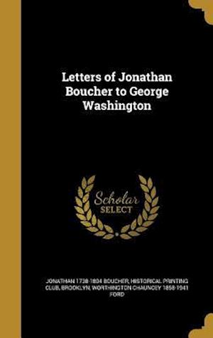 Bog, hardback Letters of Jonathan Boucher to George Washington af Jonathan 1738-1804 Boucher, Worthington Chauncey 1858-1941 Ford