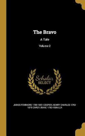 Bog, hardback The Bravo af James Fenimore 1789-1851 Cooper, Henry Charles 1793-1879 Carey, Isaac 1792-1886 Lea