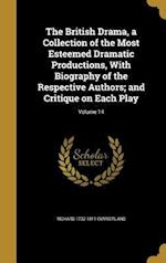 The British Drama, a Collection of the Most Esteemed Dramatic Productions, with Biography of the Respective Authors; And Critique on Each Play; Volume af Richard 1732-1811 Cumberland