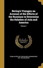 Bering's Voyages; An Account of the Efforts of the Russians to Determine the Relation of Asia and America; Volume 1 af Leonhard Hess 1851-1943 Stejneger, Frank Alfred 1877-1929 Golder