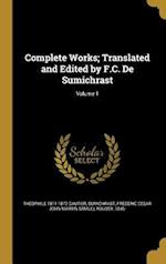 Complete Works; Translated and Edited by F.C. de Sumichrast; Volume 1 af Theophile 1811-1872 Gautier