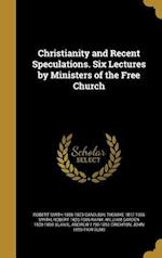 Christianity and Recent Speculations. Six Lectures by Ministers of the Free Church af Robert 1826-1906 Rainy, Robert Smith 1806-1873 Candlish, Thomas 1817-1906 Smith