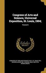 Congress of Arts and Science, Universal Exposition, St. Louis, 1904;; Volume 6 af Hugo 1863-1916 Munsterberg, Howard Jason 1861- Rogers