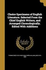 Choice Specimens of English Literature. Selected from the Chief English Writers, and Arranged Chronologically. Edited with Additions af Thomas Budd 1813-1862 Shaw