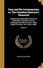 Case and His Contempories; Or, the Canadian Itinerant's Memorial af John 1809-1884 Carroll