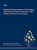 Functional Characterization of StAR-related Lipid Transfer Domain Containing 13 (DLC 2) RhoGAP in the Nervous System