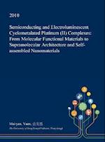 Semiconducting and Electroluminescent Cyclometalated Platinum (II) Complexes: From Molecular Functional Materials to Supramolecular Architecture and S